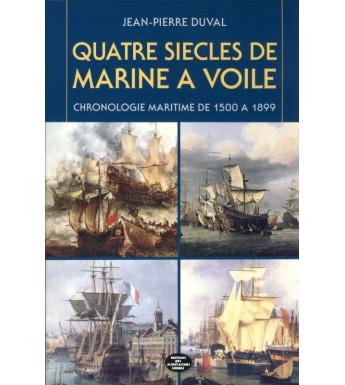 QUATRE SIÈCLES DE MARINE À VOILE - Chronologie maritime de 1500 à 1899