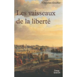 LES VAISSEAUX DE LA LIBERTÉ