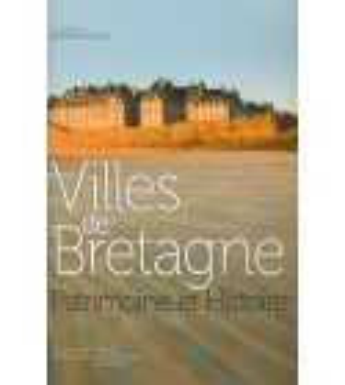 VILLES DE BRETAGNE - Patrimoine et Histoire