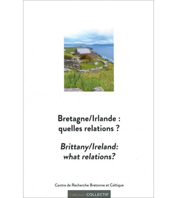 BRETAGNE IRLANDE : QUELLES RELATIONS ?