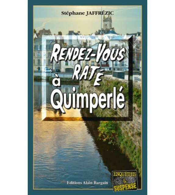 RENDEZ-VOUS RATÉ À QUIMPERLÉ