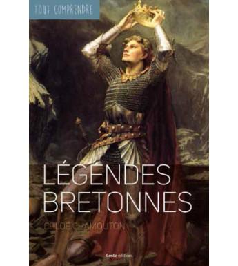 TOUT COMPRENDRE - LES LEGENDES BRETONNES