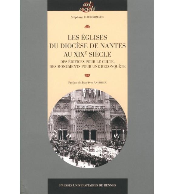 LES ÉGLISES DU DIOCÈSE DE NANTES AU XIXe SIÈCLE