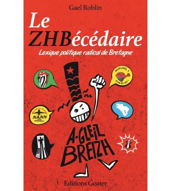 ZHBCÉDAIRE - LEXIQUE POLITIQUE RADICAL DE LA BRETAGNE