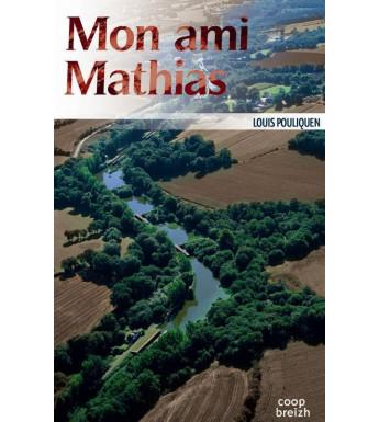 MON AMI MATHIAS
