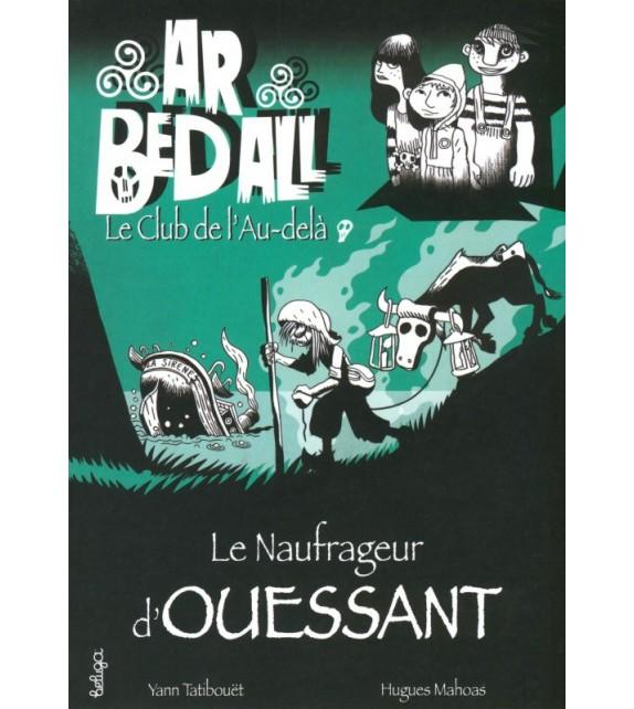 LE NAUFRAGEUR D'OUESSANT - Le club de l'Au-delà