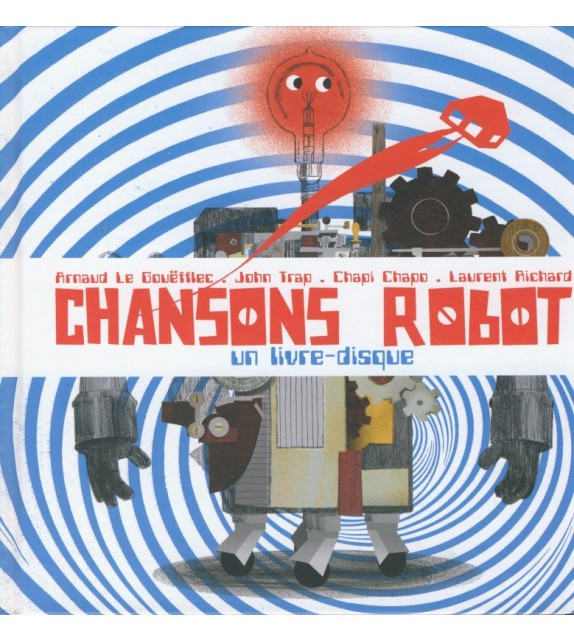CHANSONS ROBOT - livre et CD