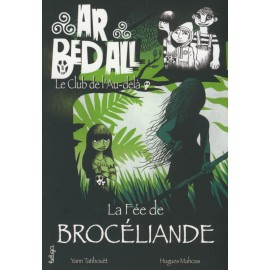 LA FÉE DE BROCÉLIANDE - Ar bed all ou le Club de l'Au-delà
