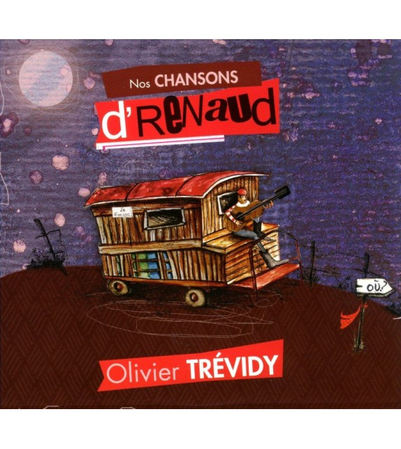 CD OLIVIER TREVIDY - NOS CHANSONS D'RENAUD