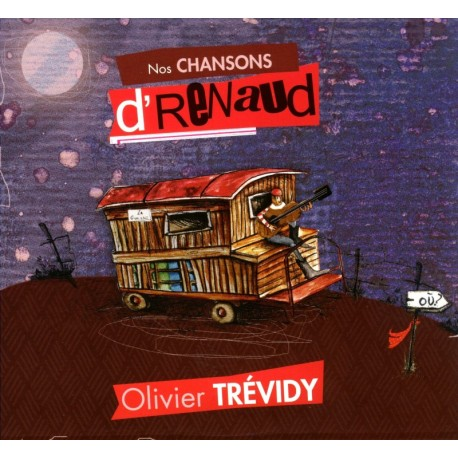 CD OLIVIER TREVIDY - NOS CHANSONS D'RENAUD