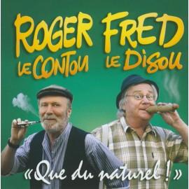 CD ROGER LE CONTOU ET FRED LE DISOU - QUE DU NATUREL !