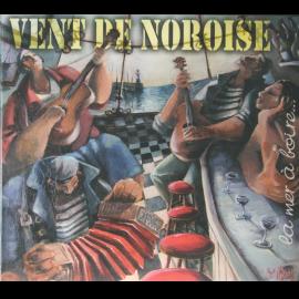 CD VENT DE NOROISE - LA MER À BOIRE