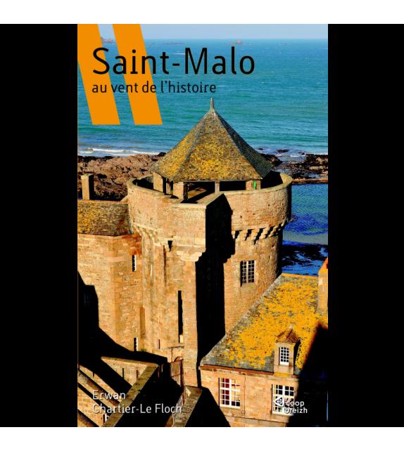 Saint-Malo au vent de l'Histoire