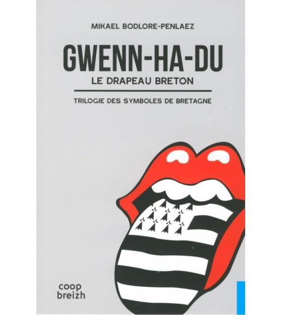 GWENN-HA-DU LE DRAPEAU BRETON - La trilogie des symboles de Bretagne