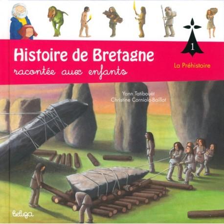 HISTOIRE DE BRETAGNE RACONTÉE AUX ENFANTS Tome 1 - La Préhistoire