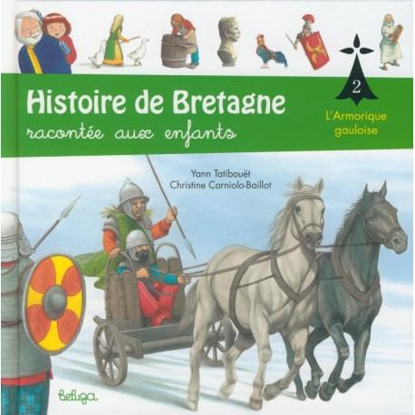 HISTOIRE DE BRETAGNE RACONTÉE AUX ENFANTS Tome 2 - L'Armorique gauloise