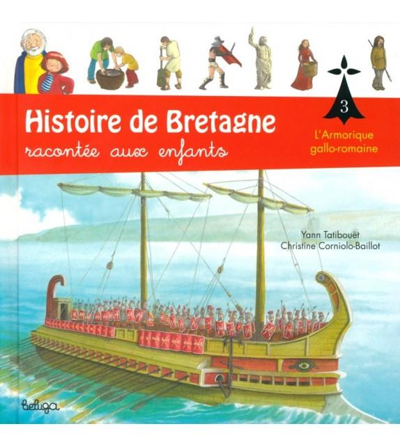 HISTOIRE DE BRETAGNE RACONTÉE AUX ENFANTS Tome 3 - l'Armorique gallo-romaine