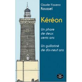 KÉRÉON UN PHARE DE DEUX CENTS ANS UN GUILLOTINÉ DE DIX-NEUF ANS