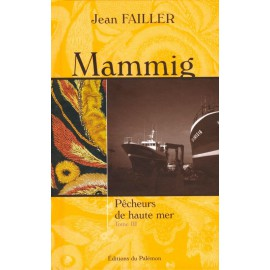 MAMMIG Tome 3 PÊCHEURS DE HAUTE MER