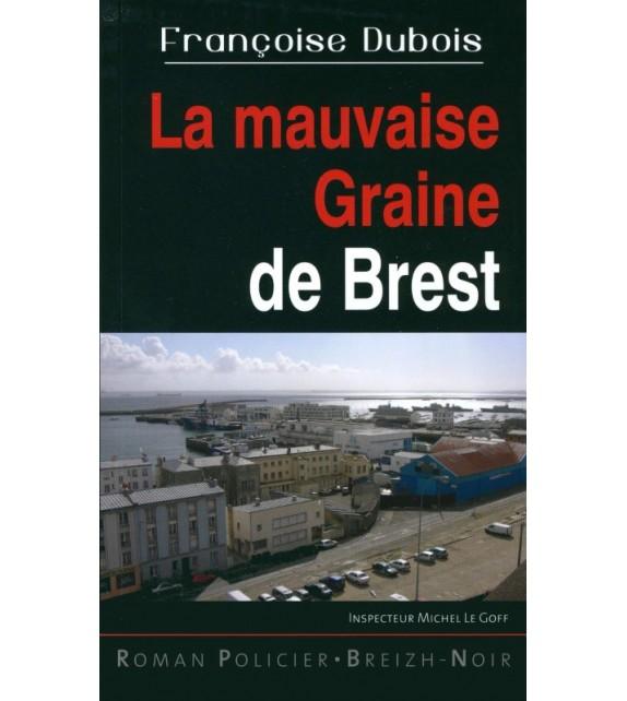 MAUVAISE GRAINE DE BREST