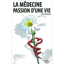 LA MÉDECINE PASSION D'UNE VIE