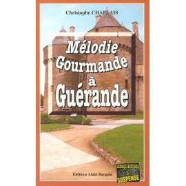 MÉLODIE GOURMANDE À GUÉRANDE