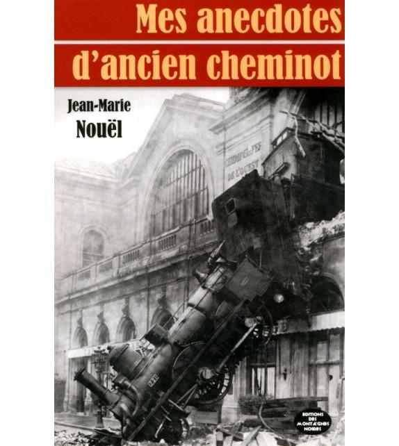 MES ANECDOTES D'ANCIEN CHEMINOT