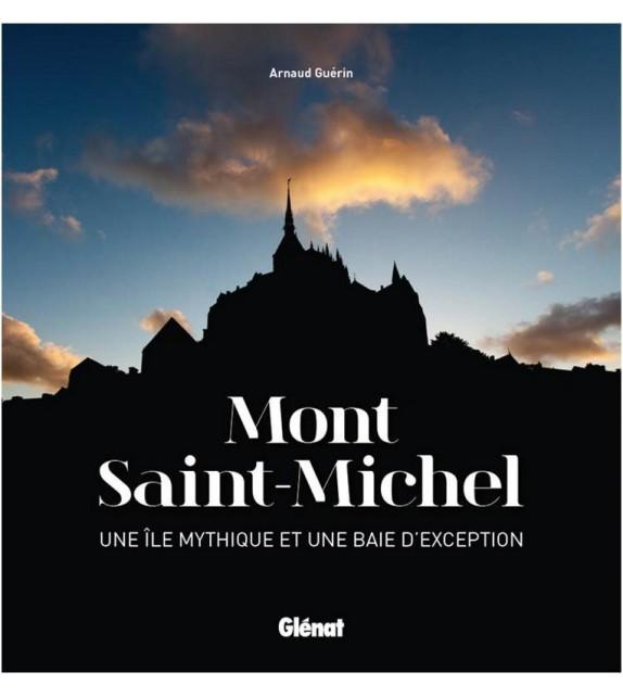 MONT SAINT-MICHEL Une île mythique et une baie d'exception