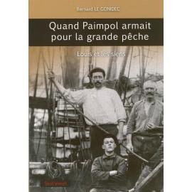 QUAND PAIMPOL ARMAIT POUR LA GRANDE PÊCHE - Louis et les siens
