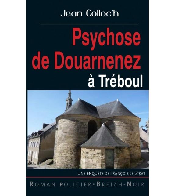 PSYCHOSE DE DOUARNENEZ À TRÉBOUL