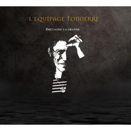 CD L'ÉQUIPAGE TONNERRE - BRETAGNE LA GRANDE