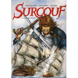 SURCOUF Tome 3 - Le roi des Corsaires