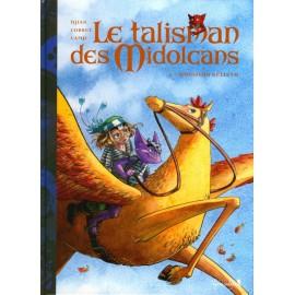 LE TALISMAN DE MIDOLCANS T2 Monsieur Kelinto