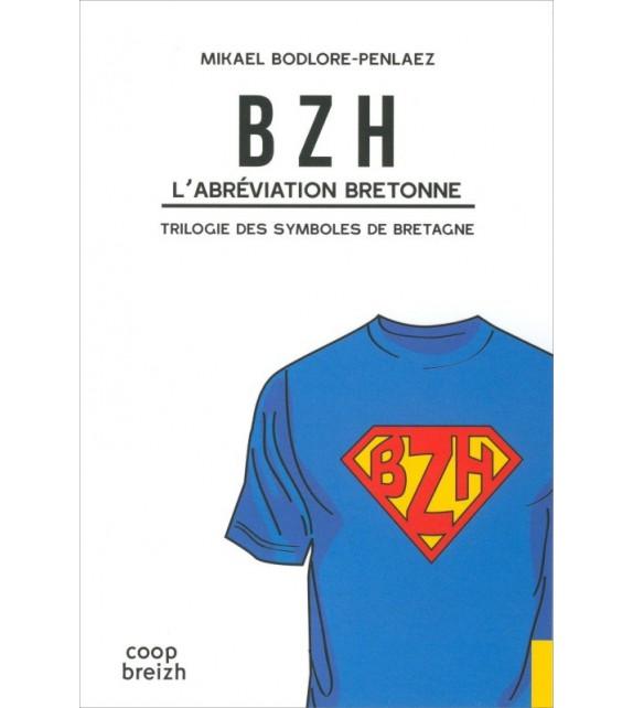 BZH L'ABRÉVIATION BRETONNE - La trilogie des symboles de Bretagne