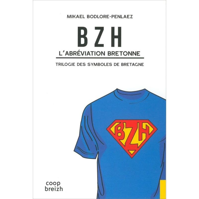 0ef553c8a117c BZH L ABRÉVIATION BRETONNE - La trilogie des symboles de Bretagne ...