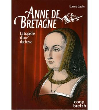ANNE DE BRETAGNE - LA TRAGÉDIE D'UNE DUCHESSE