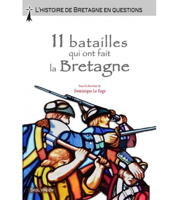 11 BATAILLES QUI ONT FAIT LA BRETAGNE