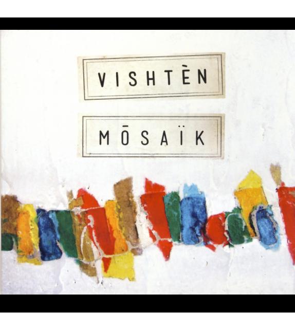 CD VISHTEN - MÔSAÏK