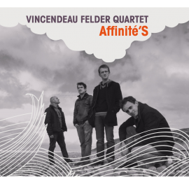 CD VINCENDEAU FELDER QUARTER - AFFINITÉ'S