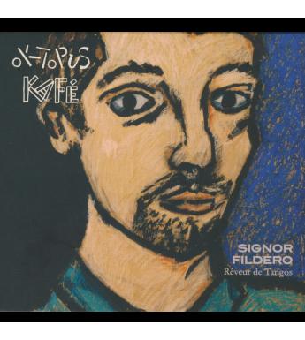 CD OKTOPUS KAFÉ - SIGNOR FILDERO RÊVEUR DE TANGO