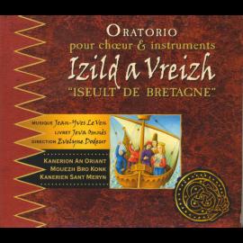 CD IZILD A VREIZH - ORATORIO POUR CHOEUR ET INSTRUMENTS