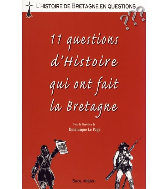 11 QUESTIONS D'HISTOIRE QUI ONT FAIT LA BRETAGNE