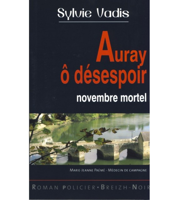 AURAY Ô DÉSESPOIR - Novembre mortel