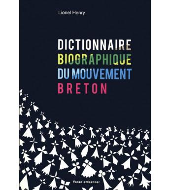 DICTIONNAIRE BIOGRAPHIQUE DU MOUVEMENT BRETON XX-XXIe siècles