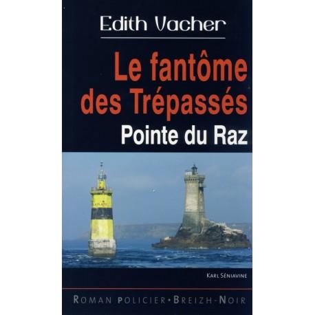 LES FANTÔME DES TRÉPASSÉS - Pointe du Raz