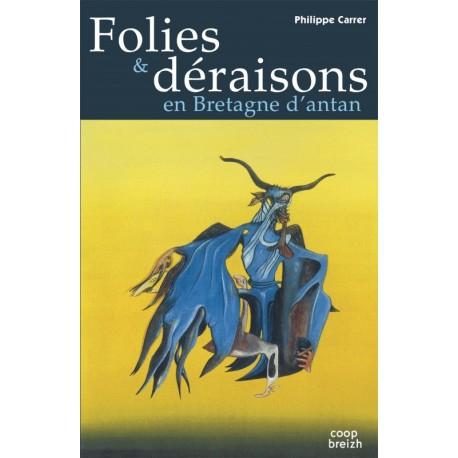 FOLIES ET DERAISONS EN BRETAGNE D'ANTAN