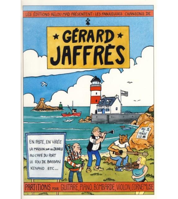 LES FABULEUSES CHANSONS DE GERARD JAFFRES - PARTITIONS