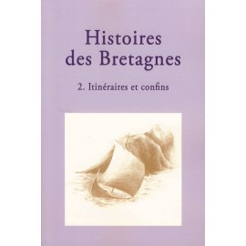 HISTOIRES DES BRETAGNES 2 - Itinéraires et confins