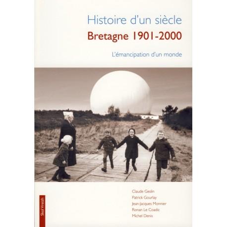 HISTOIRE D'UN SIECLE - BRETAGNE 1901-2001