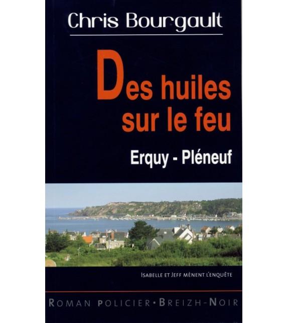 DES HUILES SUR LE FEU - Erquy, Pléneuf.